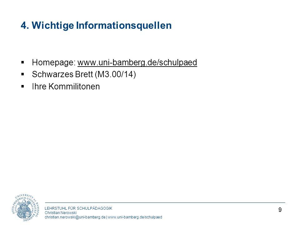 LEHRSTUHL FÜR SCHULPÄDAGOGIK Christian Nerowski christian.nerowski@uni-bamberg.de | www.uni-bamberg.de/schulpaed 4. Wichtige Informationsquellen Homep
