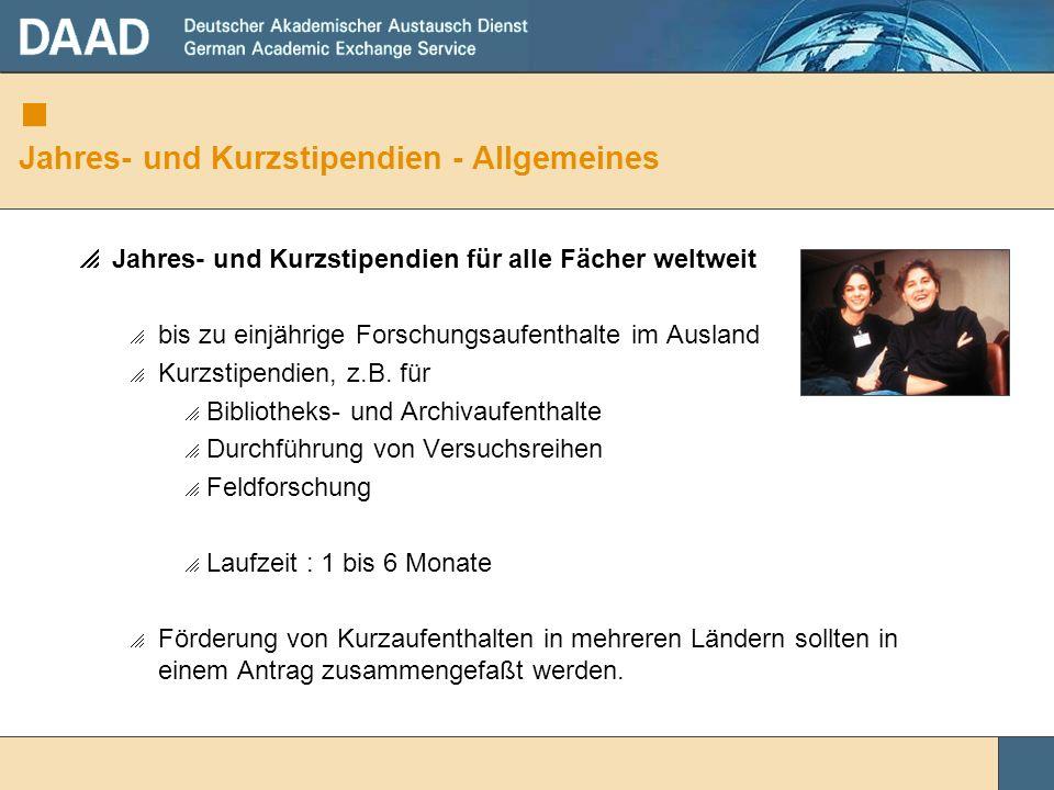 Jahres- und Kurzstipendien - Allgemeines Jahres- und Kurzstipendien für alle Fächer weltweit bis zu einjährige Forschungsaufenthalte im Ausland Kurzst