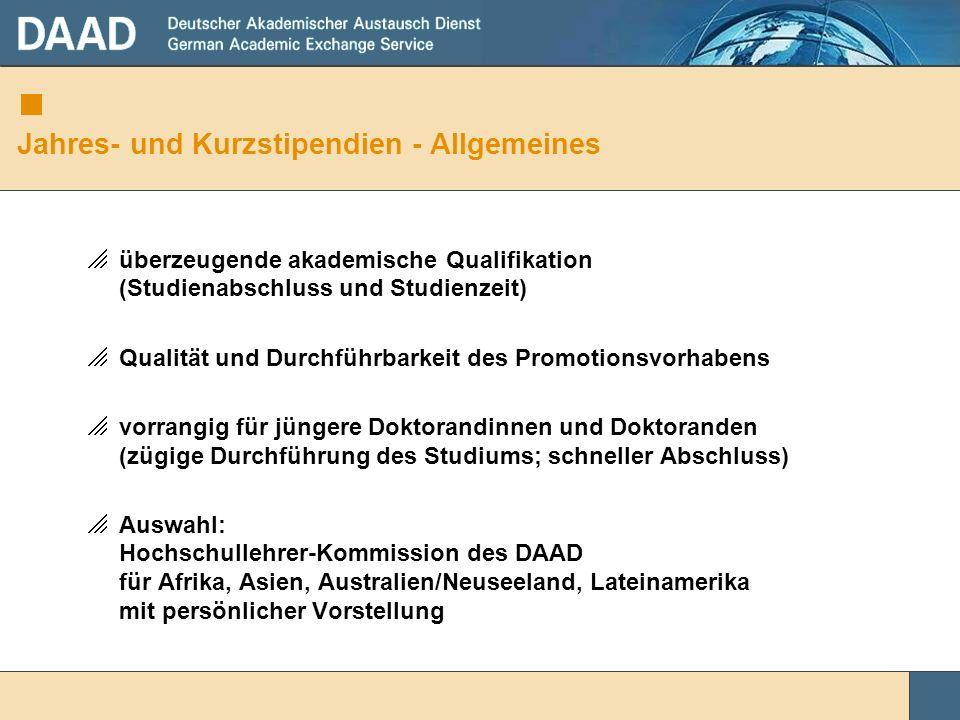 Jahres- und Kurzstipendien - Allgemeines überzeugende akademische Qualifikation (Studienabschluss und Studienzeit) Qualität und Durchführbarkeit des P