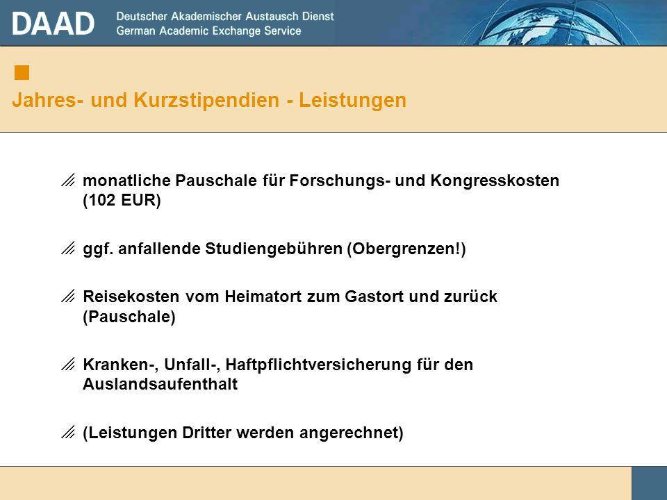 Jahres- und Kurzstipendien - Leistungen monatliche Pauschale für Forschungs- und Kongresskosten (102 EUR) ggf. anfallende Studiengebühren (Obergrenzen
