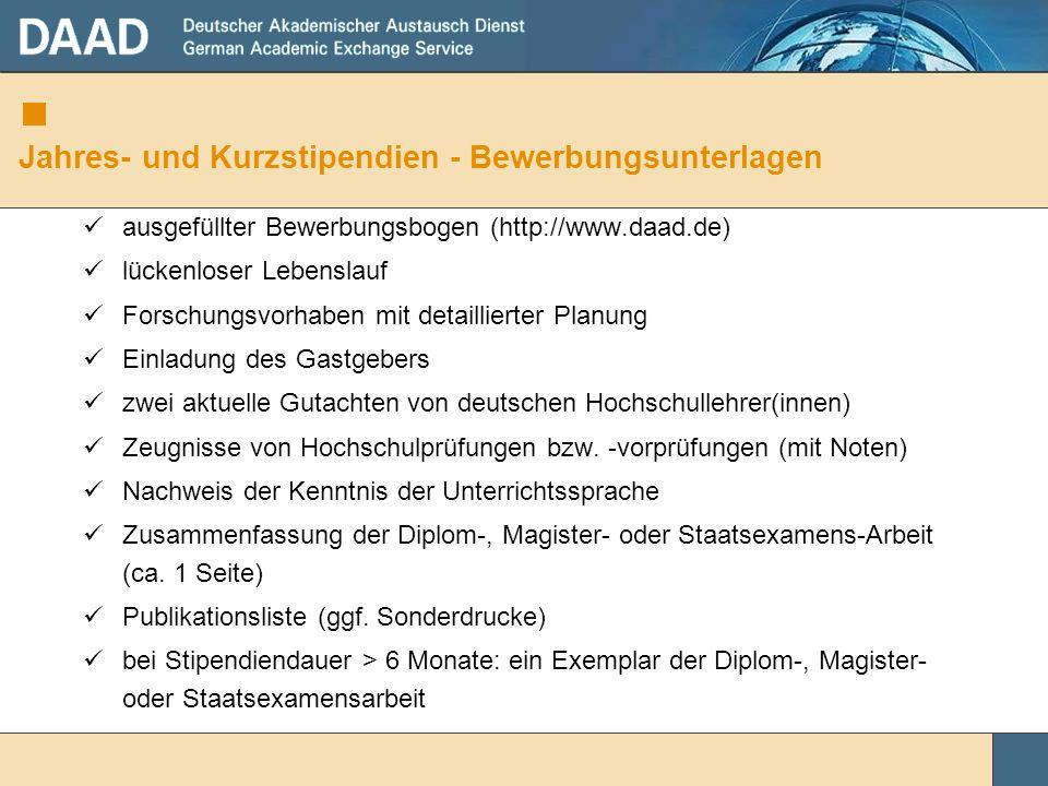 Jahres- und Kurzstipendien - Bewerbungsunterlagen ausgefüllter Bewerbungsbogen (http://www.daad.de) lückenloser Lebenslauf Forschungsvorhaben mit deta