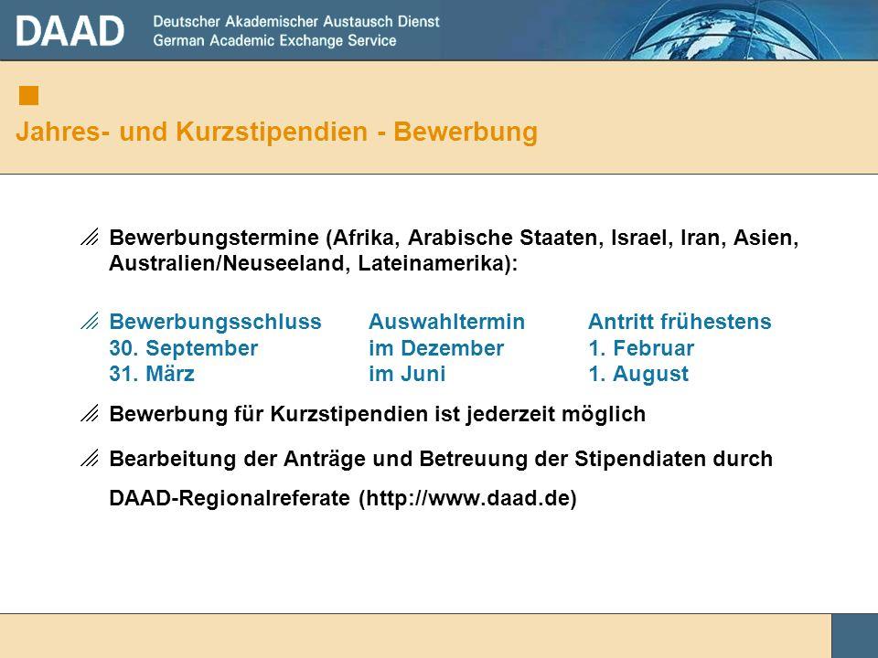 Jahres- und Kurzstipendien - Bewerbung Bewerbungstermine (Afrika, Arabische Staaten, Israel, Iran, Asien, Australien/Neuseeland, Lateinamerika): Bewer