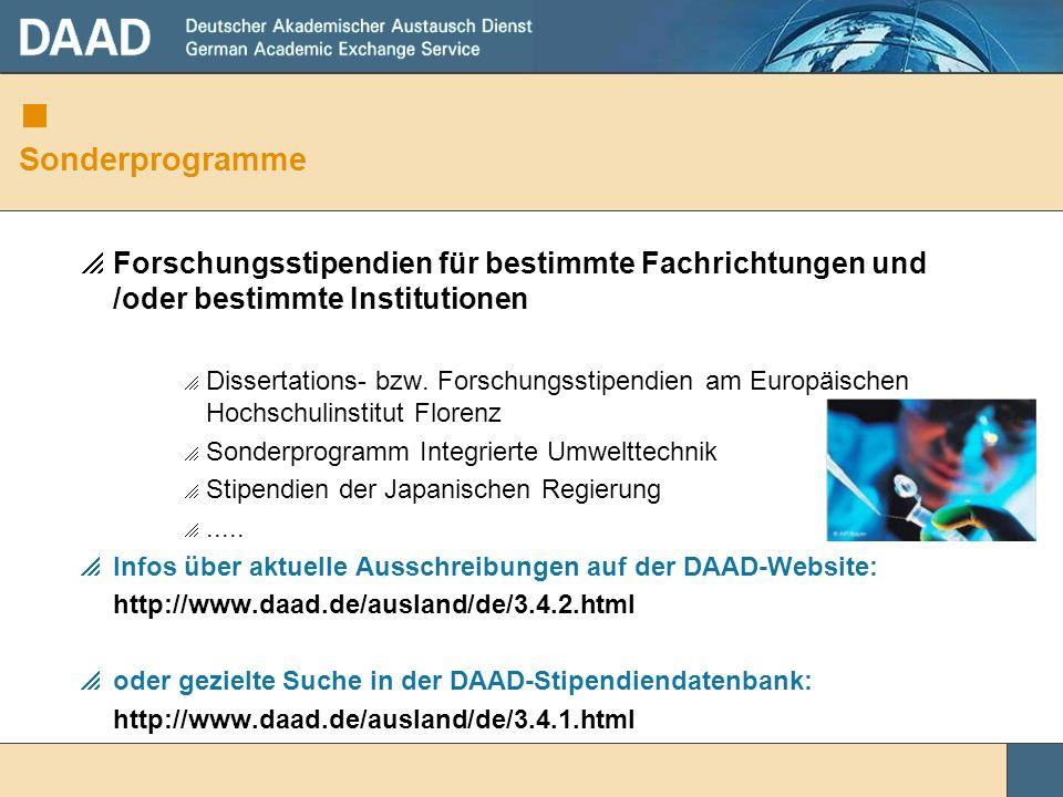 Sonderprogramme Forschungsstipendien für bestimmte Fachrichtungen und /oder bestimmte Institutionen Dissertations- bzw. Forschungsstipendien am Europä