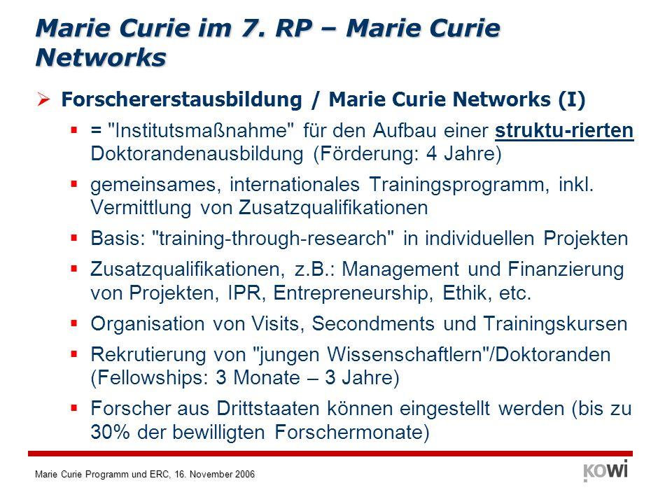 Marie Curie Programm und ERC, 16. November 2006 Forschererstausbildung / Marie Curie Networks (I) =