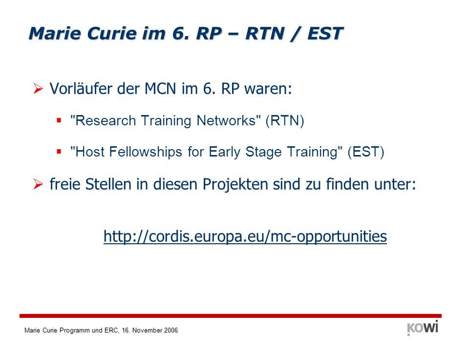 Marie Curie Programm und ERC, 16. November 2006 Vorläufer der MCN im 6. RP waren: