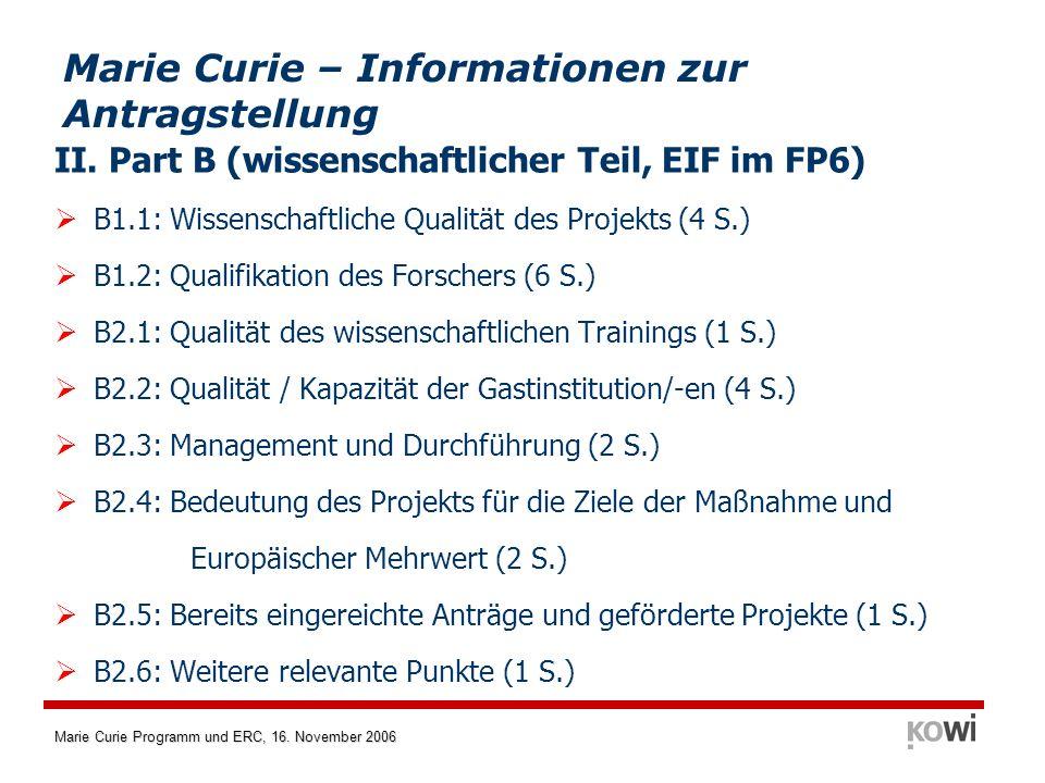 Marie Curie Programm und ERC, 16. November 2006 II. Part B (wissenschaftlicher Teil, EIF im FP6) B1.1: Wissenschaftliche Qualität des Projekts (4 S.)