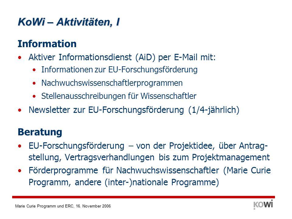 Marie Curie Programm und ERC, 16. November 2006 Information Aktiver Informationsdienst (AiD) per E-Mail mit: Informationen zur EU-Forschungsförderung