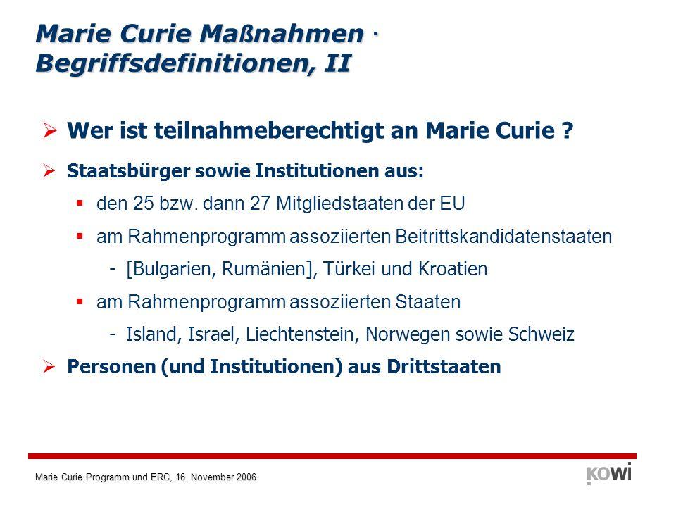 Marie Curie Programm und ERC, 16. November 2006 Marie Curie Ma ß nahmen · Begriffsdefinitionen, II Wer ist teilnahmeberechtigt an Marie Curie ? Staats