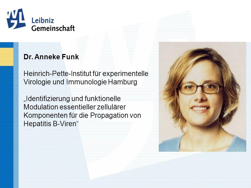 Dr. Anneke Funk Heinrich-Pette-Institut für experimentelle Virologie und Immunologie Hamburg Identifizierung und funktionelle Modulation essentieller