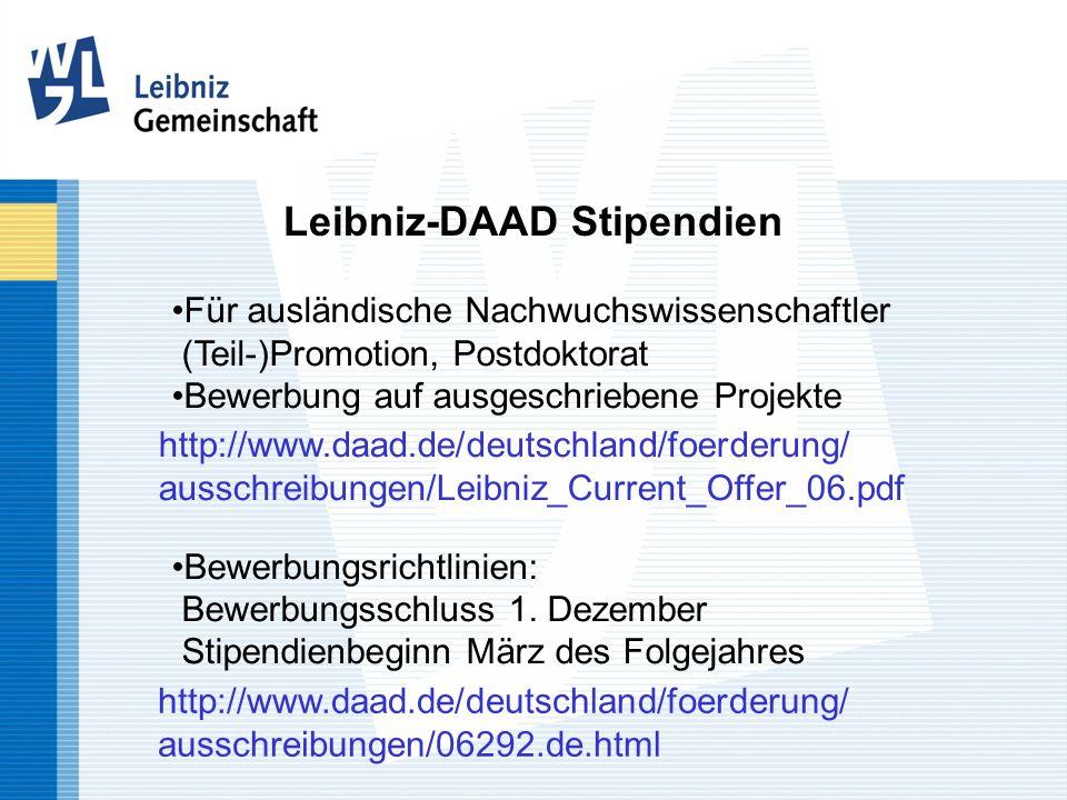 Leibniz-DAAD Stipendien Für ausländische Nachwuchswissenschaftler (Teil-)Promotion, Postdoktorat Bewerbung auf ausgeschriebene Projekte Bewerbungsrich