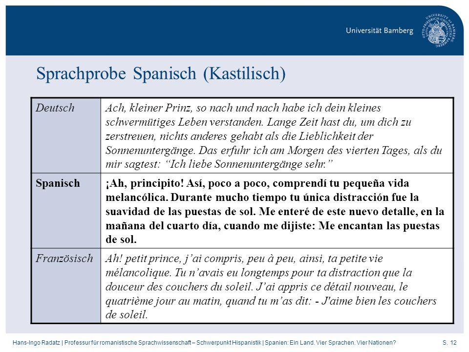 S. 12Hans-Ingo Radatz   Professur für romanistische Sprachwissenschaft – Schwerpunkt Hispanistik   Spanien: Ein Land. Vier Sprachen. Vier Nationen? De