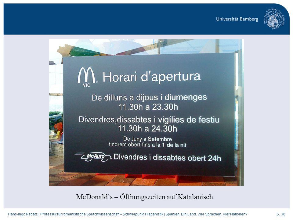 S. 36Hans-Ingo Radatz   Professur für romanistische Sprachwissenschaft – Schwerpunkt Hispanistik   Spanien: Ein Land. Vier Sprachen. Vier Nationen? Mc