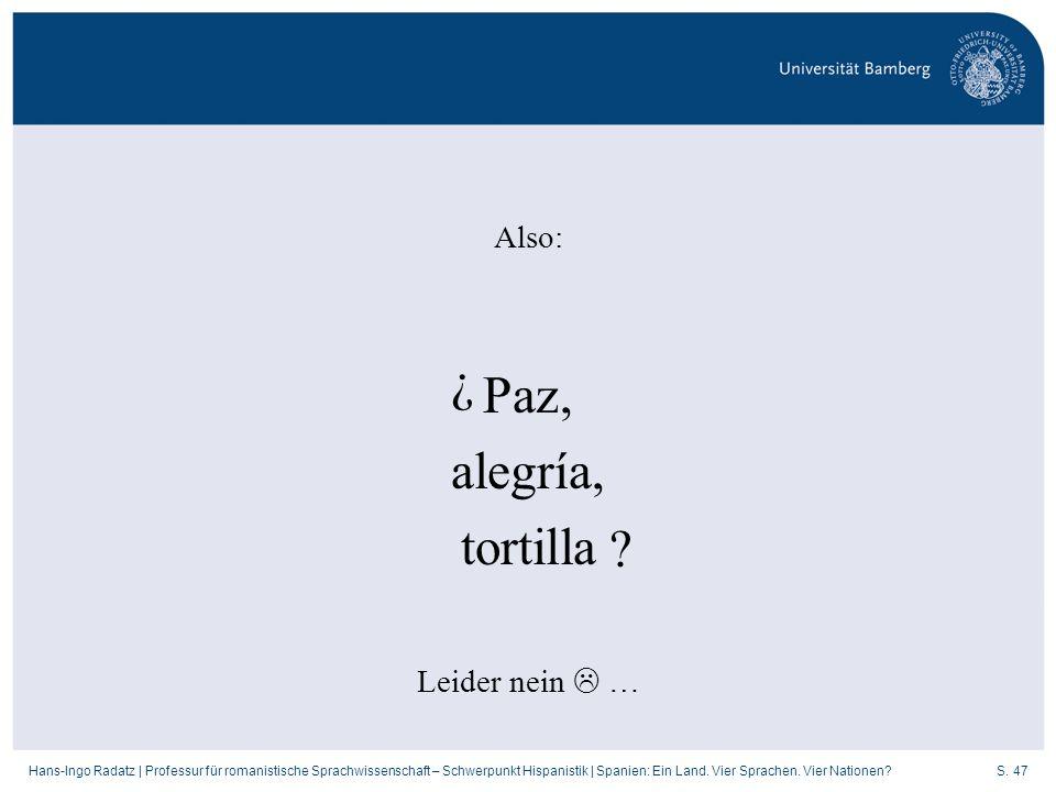 S. 47Hans-Ingo Radatz   Professur für romanistische Sprachwissenschaft – Schwerpunkt Hispanistik   Spanien: Ein Land. Vier Sprachen. Vier Nationen? Al