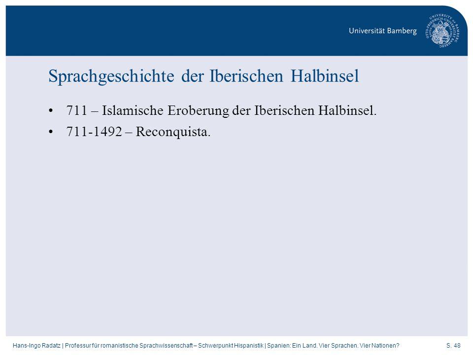 S. 48Hans-Ingo Radatz   Professur für romanistische Sprachwissenschaft – Schwerpunkt Hispanistik   Spanien: Ein Land. Vier Sprachen. Vier Nationen? Sp