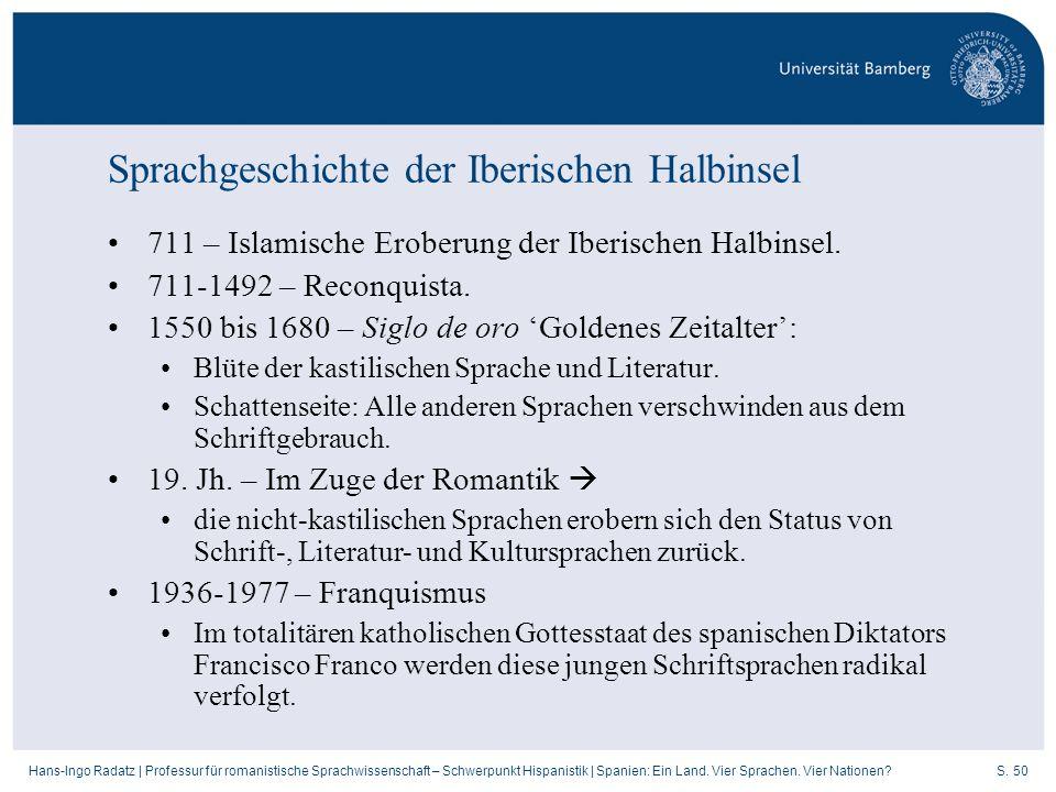 S. 50Hans-Ingo Radatz   Professur für romanistische Sprachwissenschaft – Schwerpunkt Hispanistik   Spanien: Ein Land. Vier Sprachen. Vier Nationen? Sp