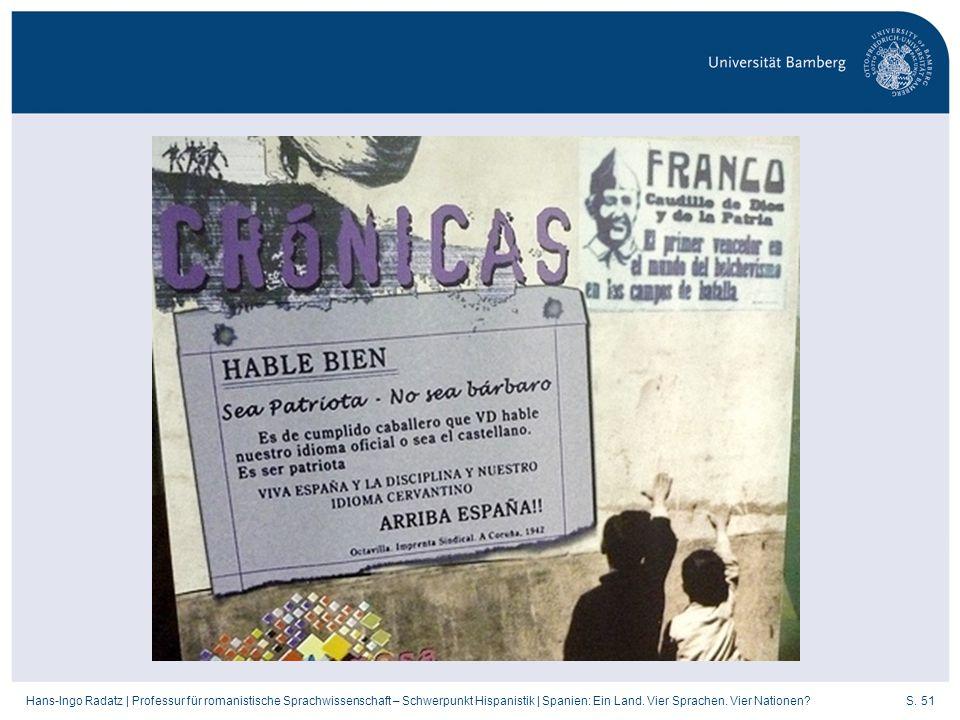 S. 51Hans-Ingo Radatz   Professur für romanistische Sprachwissenschaft – Schwerpunkt Hispanistik   Spanien: Ein Land. Vier Sprachen. Vier Nationen?