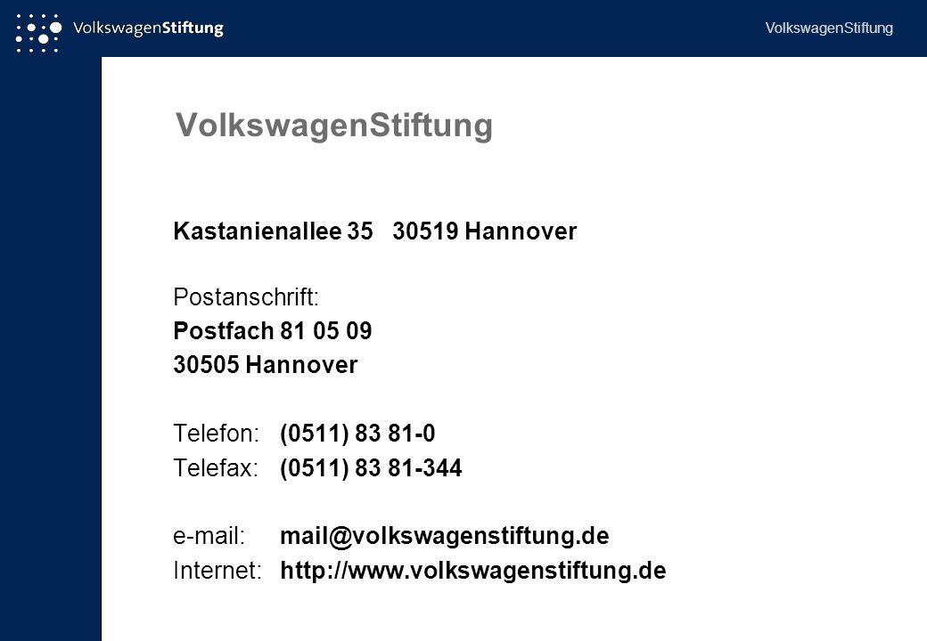 VolkswagenStiftung Kastanienallee 35 30519 Hannover Postanschrift: Postfach 81 05 09 30505 Hannover Telefon: (0511) 83 81-0 Telefax:(0511) 83 81-344 e