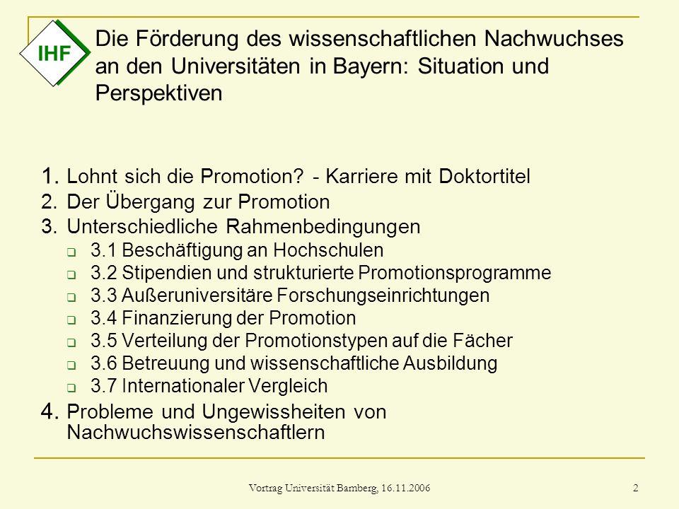 Vortrag Universität Bamberg, 16.11.2006 2 Die Förderung des wissenschaftlichen Nachwuchses an den Universitäten in Bayern: Situation und Perspektiven