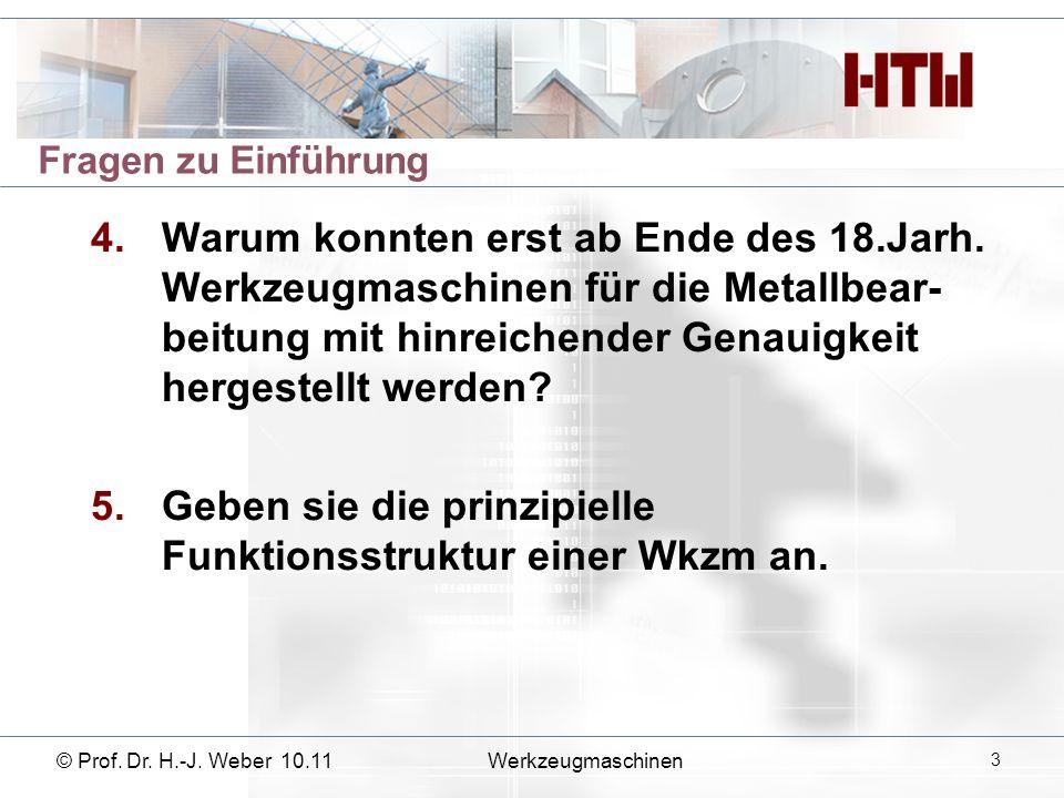 © Prof. Dr. H.-J. Weber 10.11Werkzeugmaschinen 24