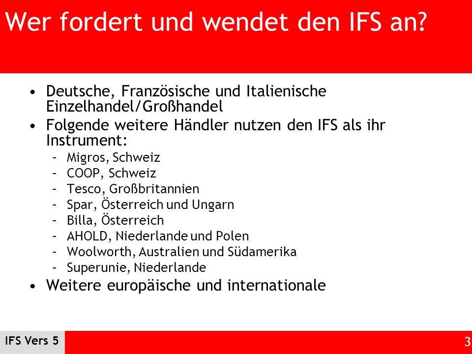 IFS Vers 5 3 Wer fordert und wendet den IFS an? Deutsche, Französische und Italienische Einzelhandel/Großhandel Folgende weitere Händler nutzen den IF