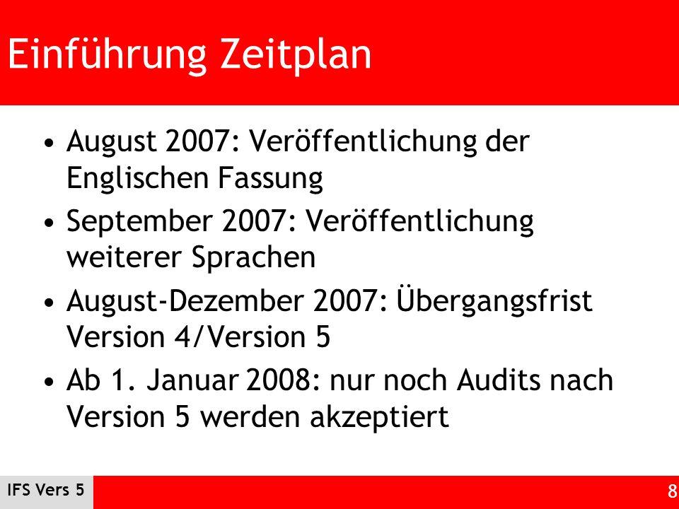IFS Vers 5 8 Einführung Zeitplan August 2007: Veröffentlichung der Englischen Fassung September 2007: Veröffentlichung weiterer Sprachen August-Dezemb