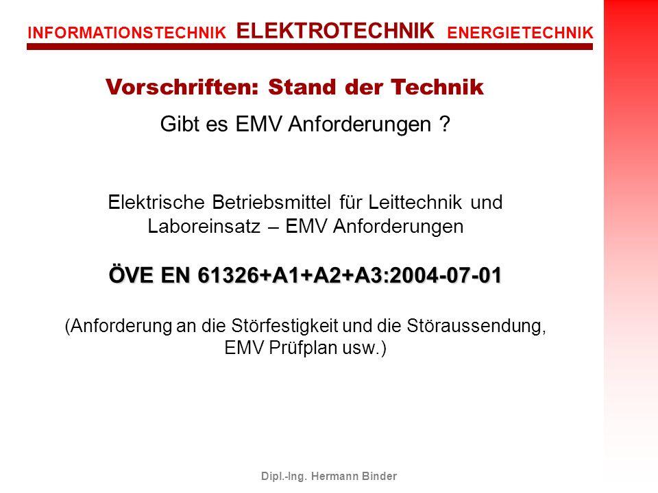 INFORMATIONSTECHNIK ELEKTROTECHNIK ENERGIETECHNIK Dipl.-Ing. Hermann Binder Gibt es EMV Anforderungen ? Elektrische Betriebsmittel für Leittechnik und