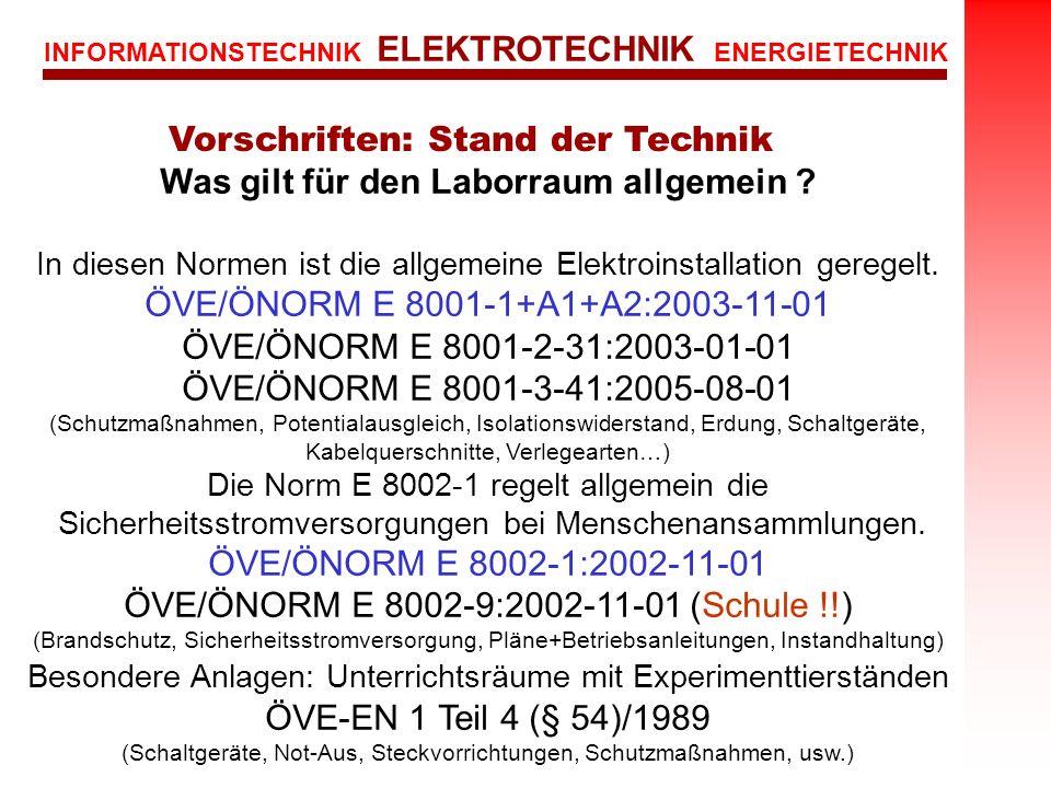 INFORMATIONSTECHNIK ELEKTROTECHNIK ENERGIETECHNIK Dipl.-Ing. Hermann Binder Was gilt für den Laborraum allgemein ? In diesen Normen ist die allgemeine