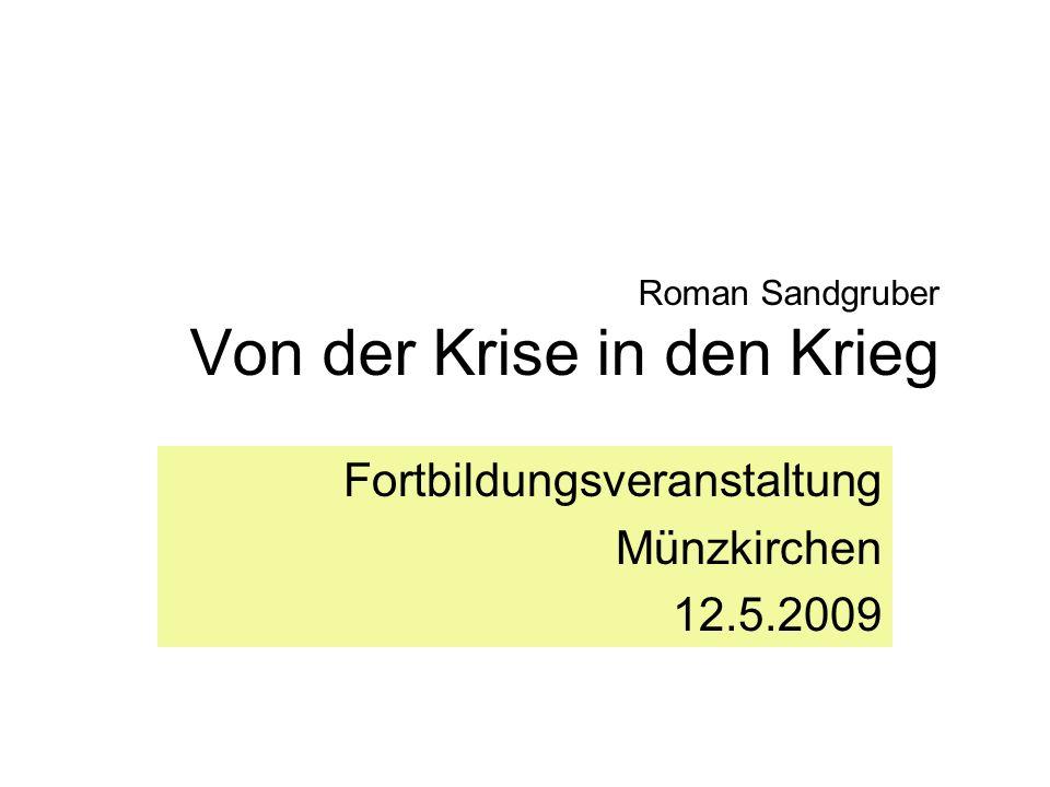 Roman Sandgruber Von der Krise in den Krieg Fortbildungsveranstaltung Münzkirchen 12.5.2009