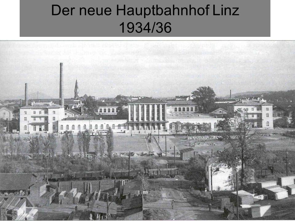 Der neue Hauptbahnhof Linz 1934/36