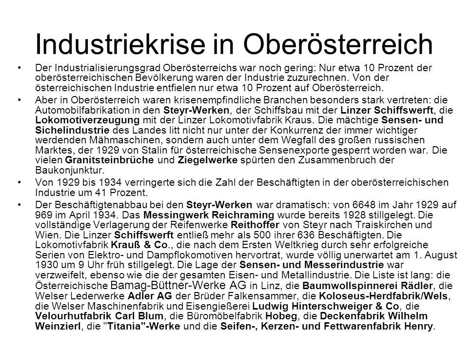 Industriekrise in Oberösterreich Der Industrialisierungsgrad Oberösterreichs war noch gering: Nur etwa 10 Prozent der oberösterreichischen Bevölkerung