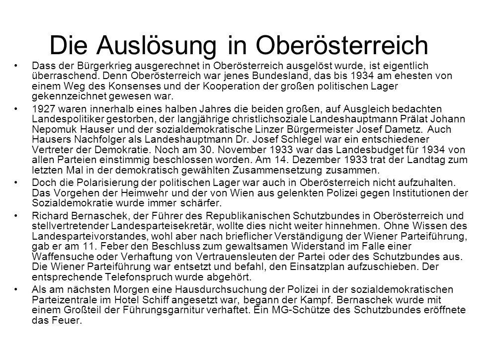Die Auslösung in Oberösterreich Dass der Bürgerkrieg ausgerechnet in Oberösterreich ausgelöst wurde, ist eigentlich überraschend. Denn Oberösterreich