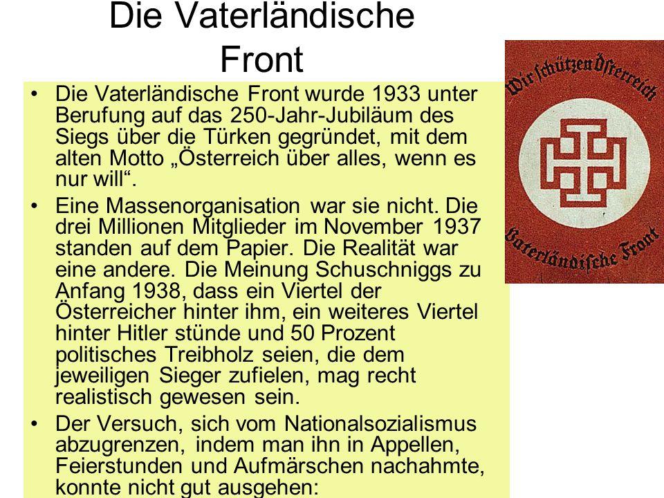 Die Vaterländische Front Die Vaterländische Front wurde 1933 unter Berufung auf das 250-Jahr-Jubiläum des Siegs über die Türken gegründet, mit dem alt