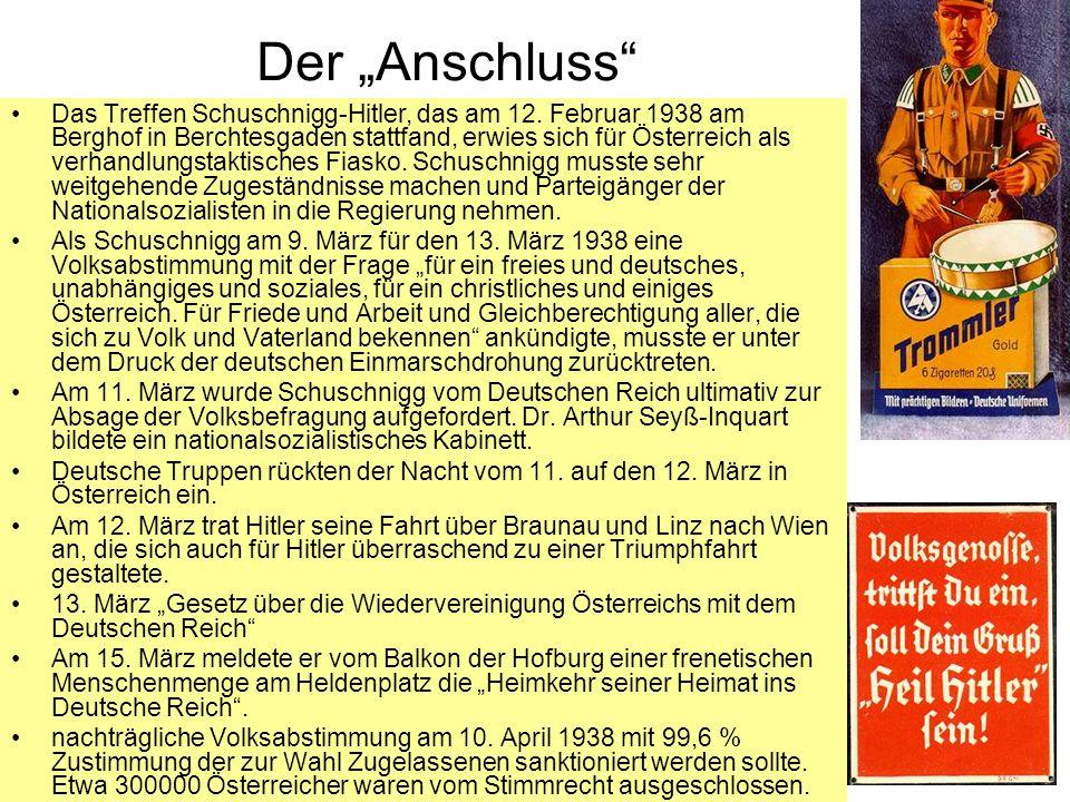 Der Anschluss Das Treffen Schuschnigg-Hitler, das am 12. Februar 1938 am Berghof in Berchtesgaden stattfand, erwies sich für Österreich als verhandlun