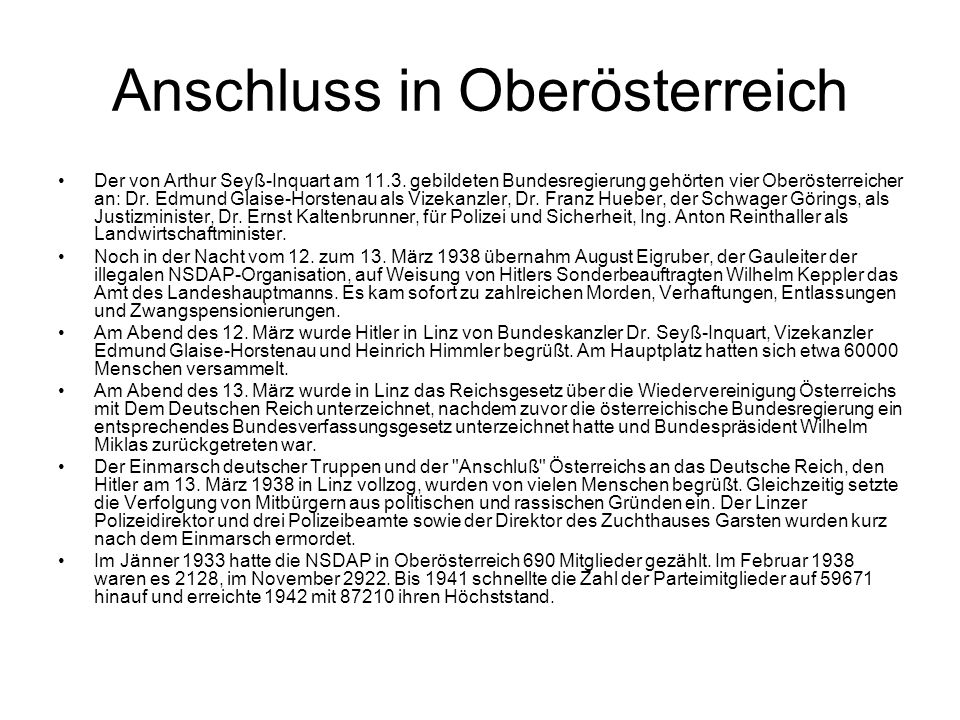 Anschluss in Oberösterreich Der von Arthur Seyß-Inquart am 11.3. gebildeten Bundesregierung gehörten vier Oberösterreicher an: Dr. Edmund Glaise-Horst