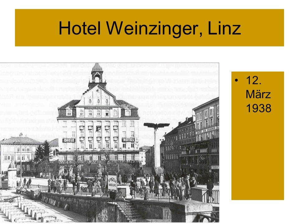 Hotel Weinzinger, Linz 12. März 1938