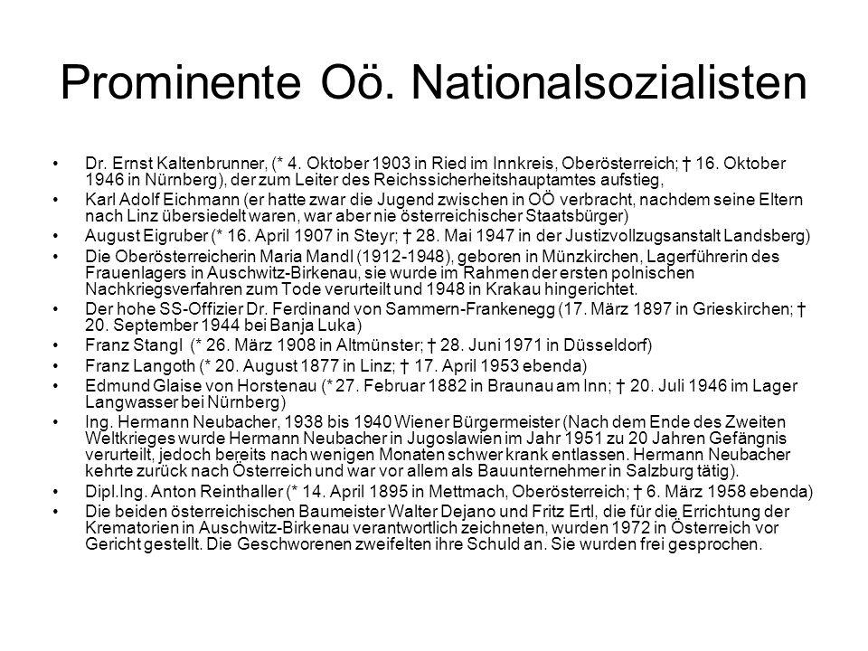 Prominente Oö. Nationalsozialisten Dr. Ernst Kaltenbrunner, (* 4. Oktober 1903 in Ried im Innkreis, Oberösterreich; 16. Oktober 1946 in Nürnberg), der