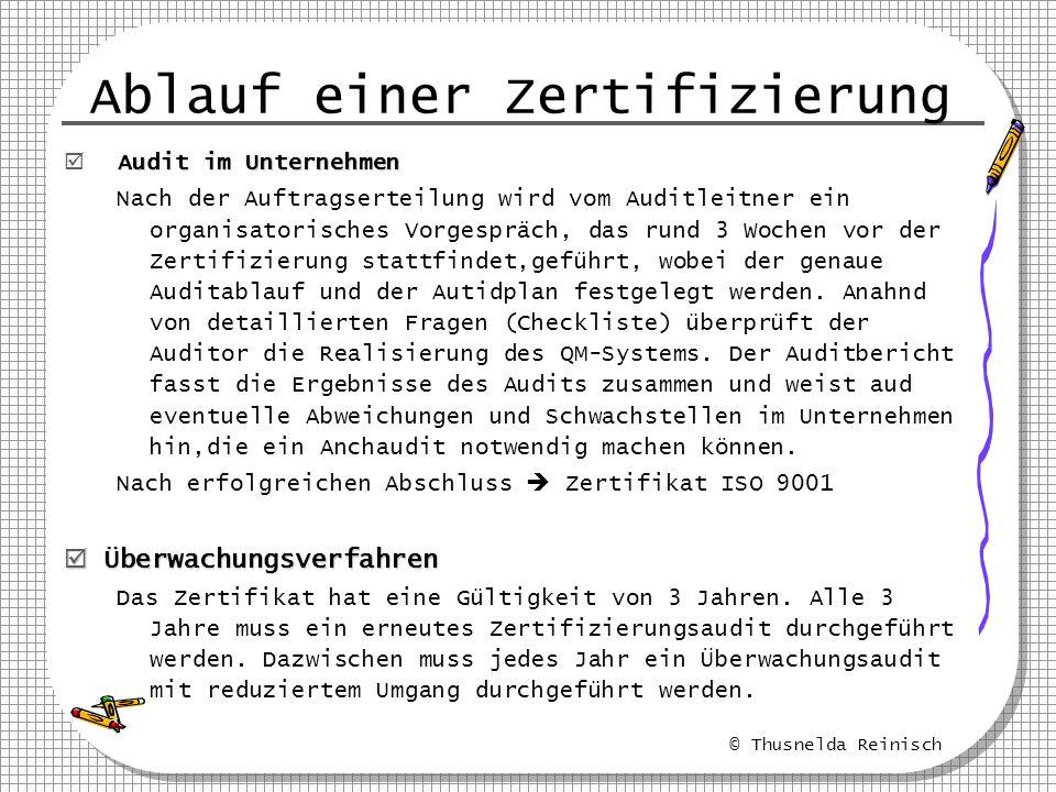 © Thusnelda Reinisch Ablauf einer Zertifizierung Audit im Unternehmen Nach der Auftragserteilung wird vom Auditleitner ein organisatorisches Vorgesprä