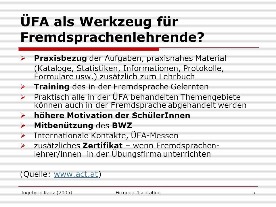 Ingeborg Kanz (2005)Firmenpräsentation5 ÜFA als Werkzeug für Fremdsprachenlehrende.