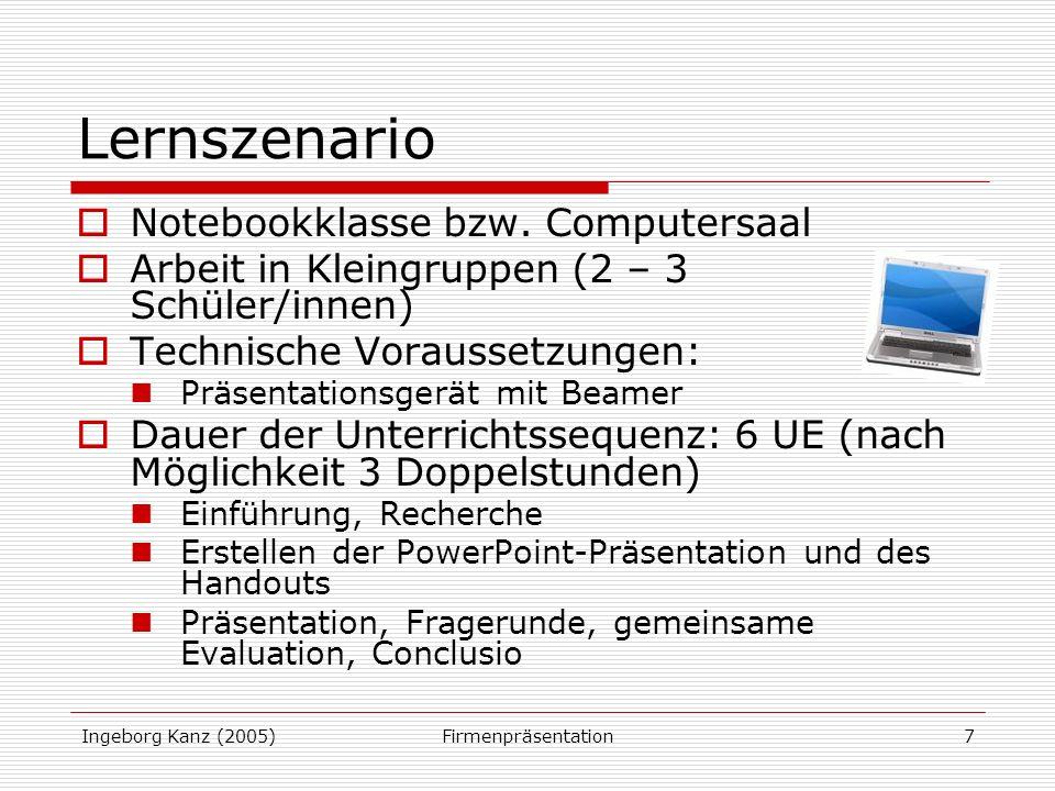 Ingeborg Kanz (2005)Firmenpräsentation7 Lernszenario Notebookklasse bzw.