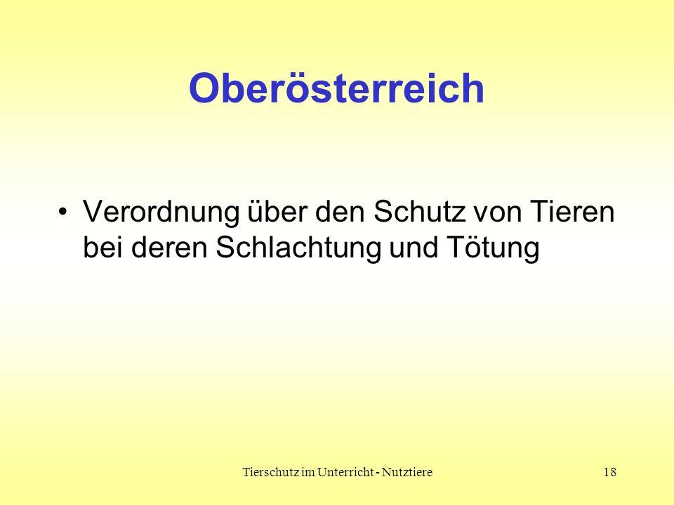 Tierschutz im Unterricht - Nutztiere18 Oberösterreich Verordnung über den Schutz von Tieren bei deren Schlachtung und Tötung