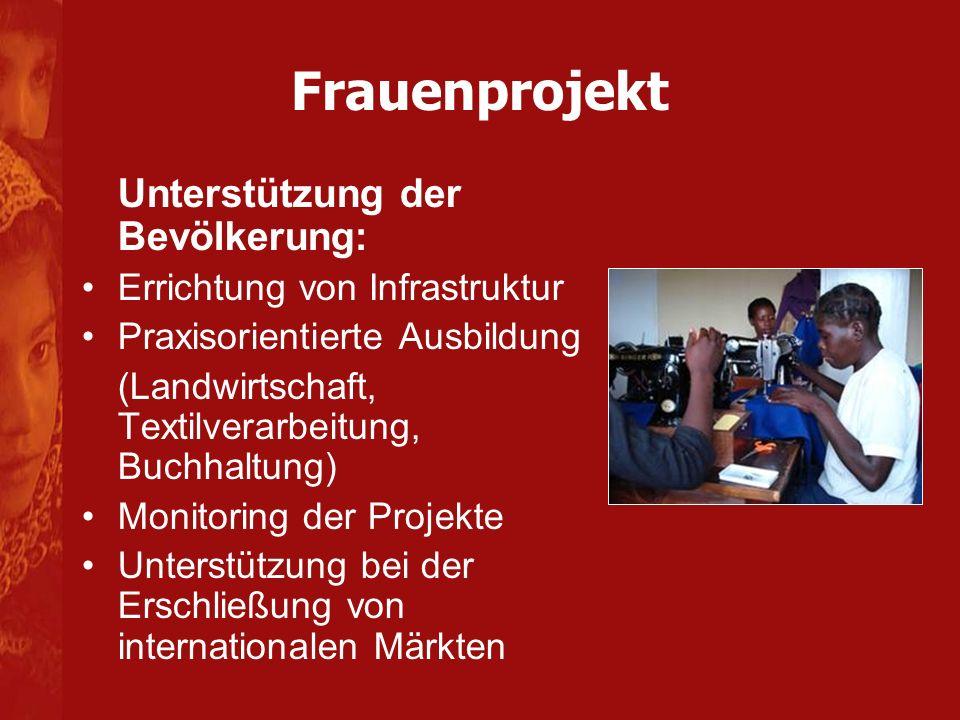 Unterstützung der Bevölkerung: Errichtung von Infrastruktur Praxisorientierte Ausbildung (Landwirtschaft, Textilverarbeitung, Buchhaltung) Monitoring der Projekte Unterstützung bei der Erschließung von internationalen Märkten