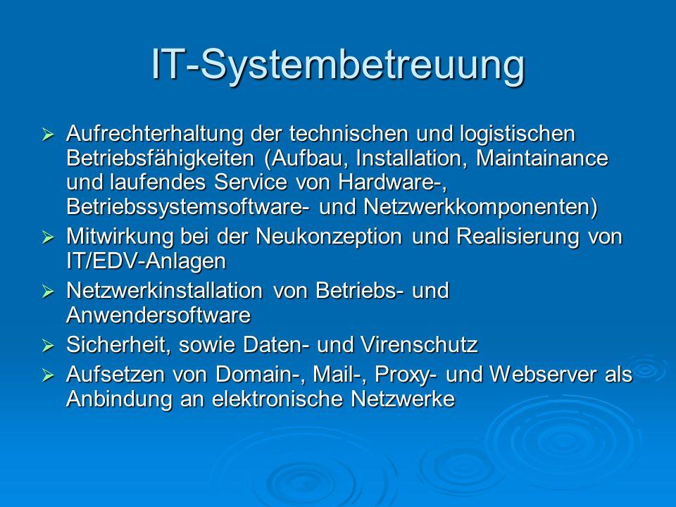 IT-Systembetreuung Aufrechterhaltung der technischen und logistischen Betriebsfähigkeiten (Aufbau, Installation, Maintainance und laufendes Service vo