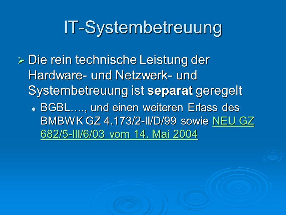 IT-Systembetreuung Die rein technische Leistung der Hardware- und Netzwerk- und Systembetreuung ist separat geregelt Die rein technische Leistung der