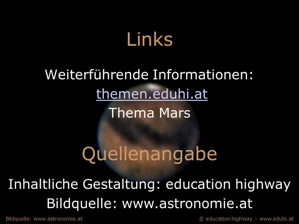 © education highway – www.eduhi.atBildquelle: www.astronomie.at Links Weiterführende Informationen: themen.eduhi.at Thema Mars Quellenangabe Inhaltliche Gestaltung: education highway Bildquelle: www.astronomie.at