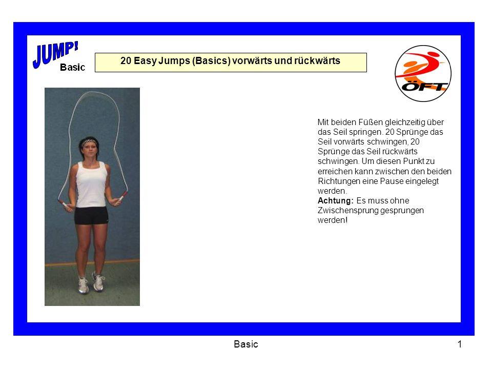 Basic1 20 Easy Jumps (Basics) vorwärts und rückwärts Mit beiden Füßen gleichzeitig über das Seil springen.