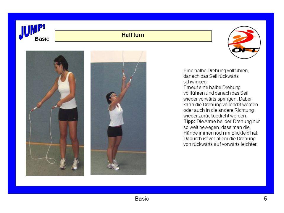 Basic5 Half turn Eine halbe Drehung vollführen, danach das Seil rückwärts schwingen.