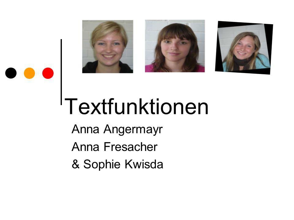 Textfunktionen Anna Angermayr Anna Fresacher & Sophie Kwisda