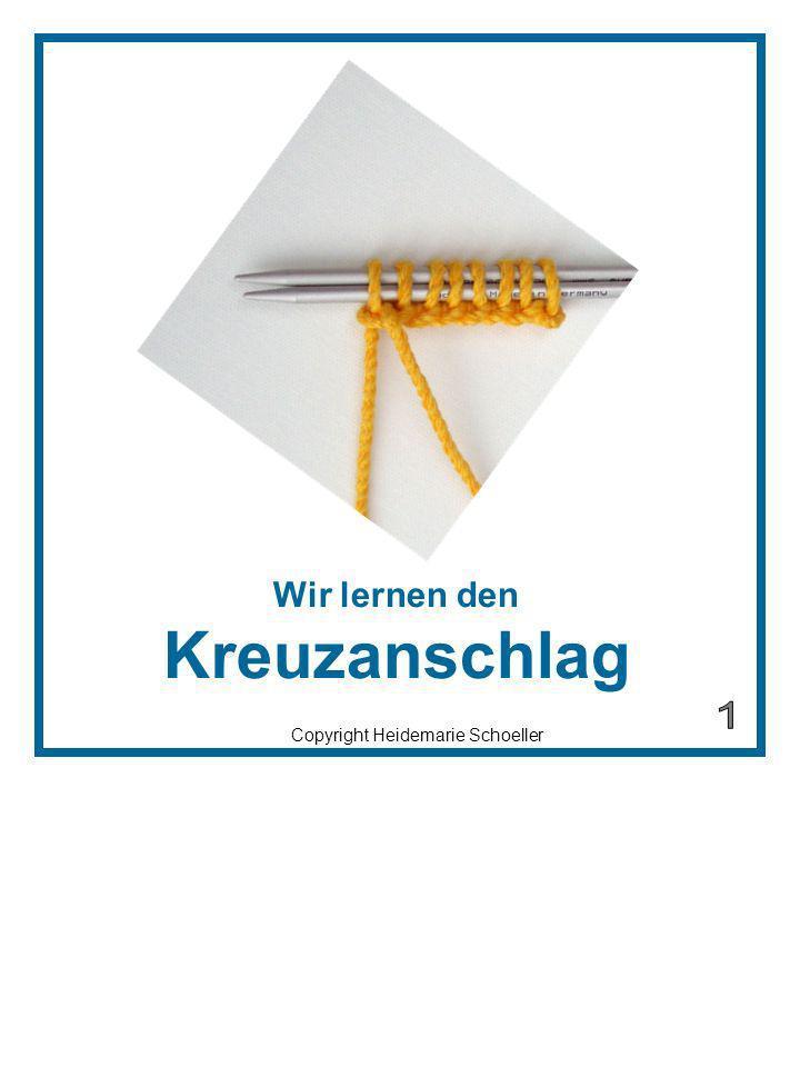 Copyright Heidemarie Schoeller Schlinge den Faden wie beim Häkeln um die Hand.