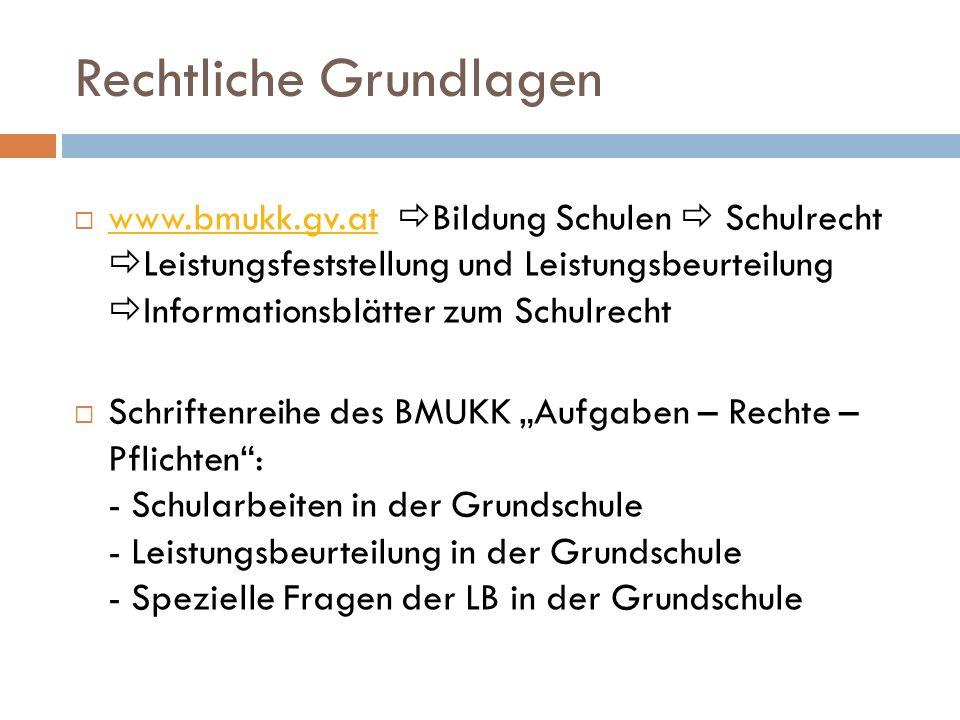Rechtliche Grundlagen www.bmukk.gv.at Bildung Schulen Schulrecht Leistungsfeststellung und Leistungsbeurteilung Informationsblätter zum Schulrecht www