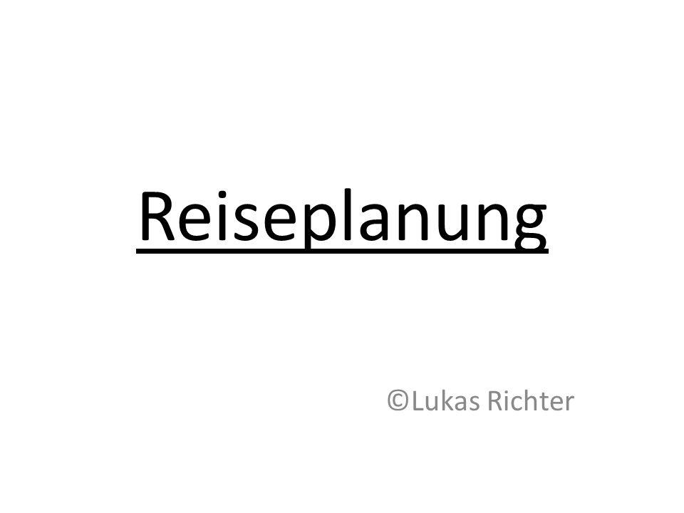 Reiseplanung ©Lukas Richter